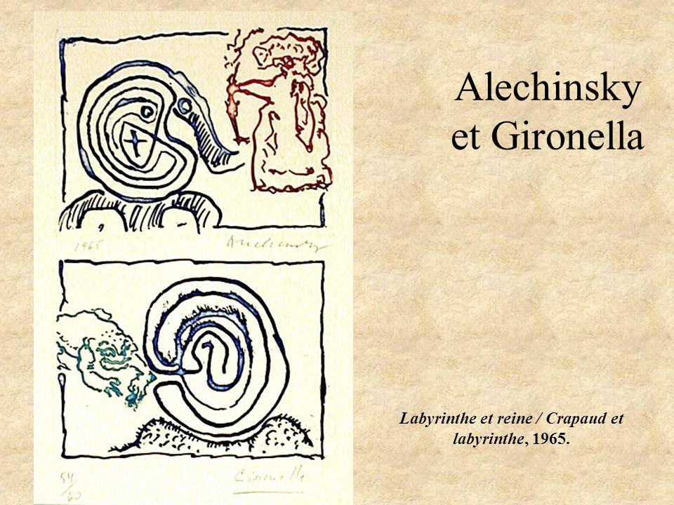 Alechinsky et Gironella Labyrinthe et reine / Crapaud et labyrinthe, 1965.