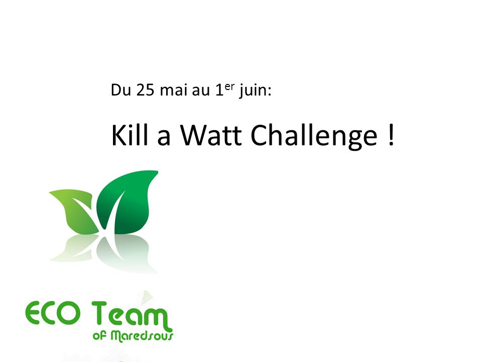 Du 25 mai au 1 er juin: Kill a Watt Challenge !