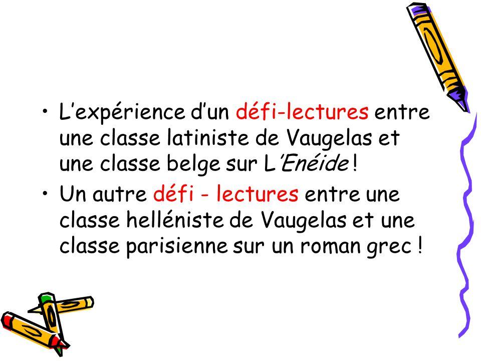 Lexpérience dun défi-lectures entre une classe latiniste de Vaugelas et une classe belge sur LEnéide .