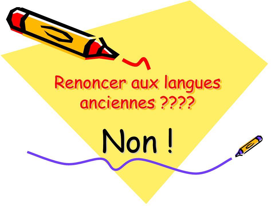 Renoncer aux langues anciennes ???? Non !
