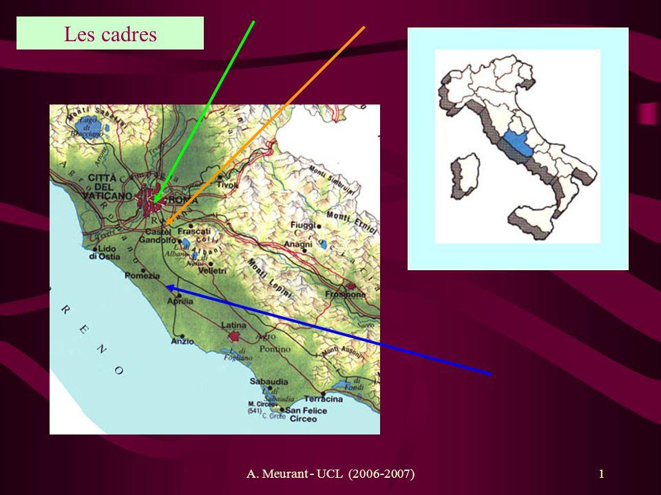 A. Meurant - UCL (2006-2007)1 Les cadres