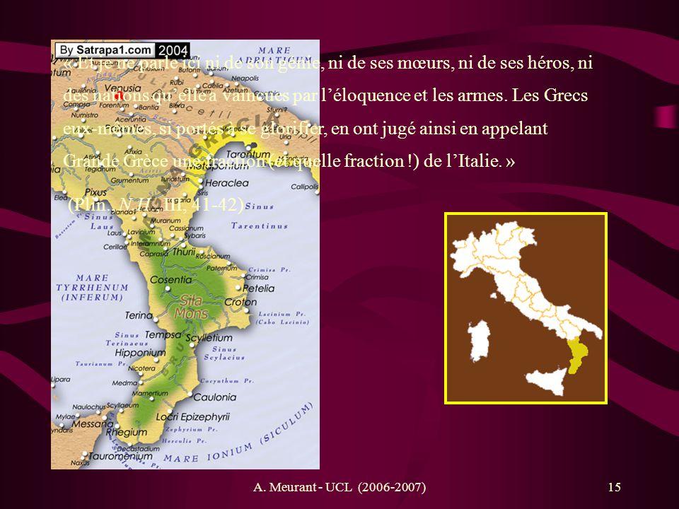 A. Meurant - UCL (2006-2007)15 « Et je ne parle ici ni de son génie, ni de ses mœurs, ni de ses héros, ni des nations quelle a vaincues par léloquence