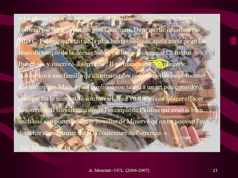 A. Meurant - UCL (2006-2007)21 « La gloire ! on a vu parfois même des hommes illustres chercher à l'obtenir par les moyens les plus communs. Dans quel
