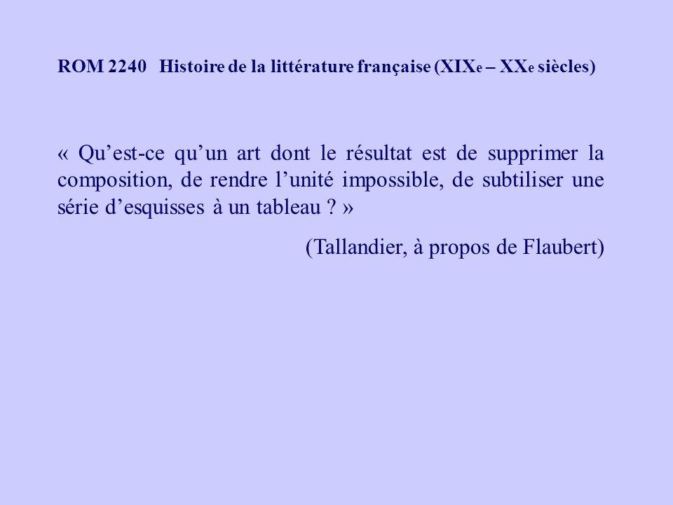 ROM 2240 Histoire de la littérature française (XIX e – XX e siècles) « Quest-ce quun art dont le résultat est de supprimer la composition, de rendre l