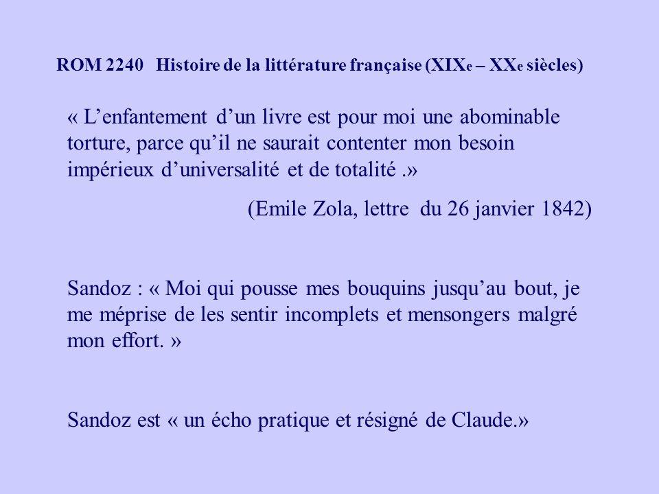 ROM 2240 Histoire de la littérature française (XIX e – XX e siècles) « Lenfantement dun livre est pour moi une abominable torture, parce quil ne saura