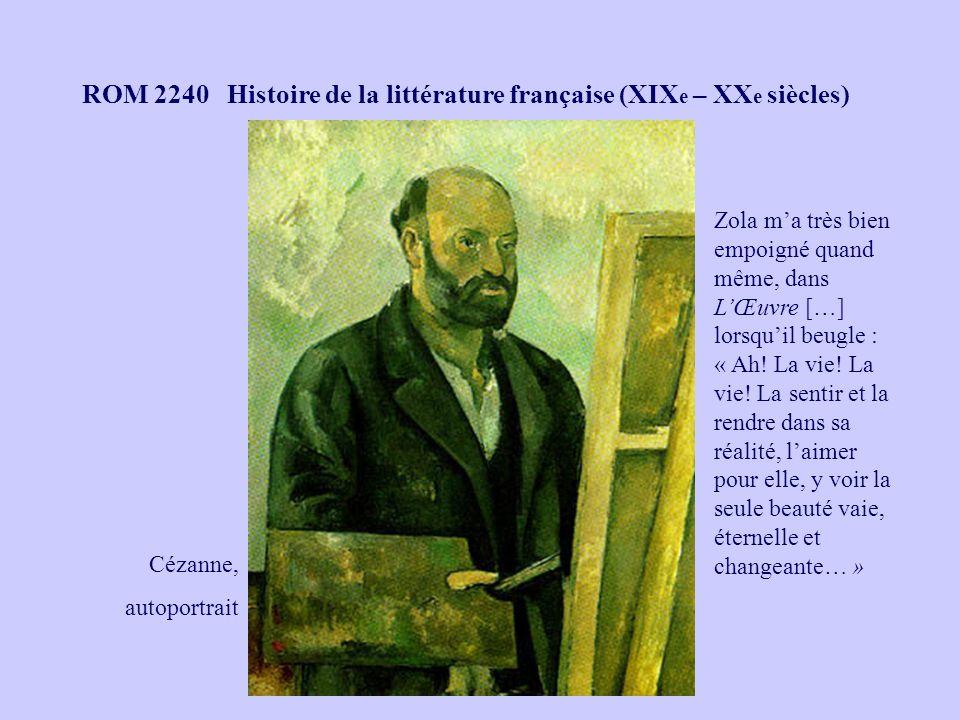ROM 2240 Histoire de la littérature française (XIX e – XX e siècles) Cézanne, autoportrait Zola ma très bien empoigné quand même, dans LŒuvre […] lors