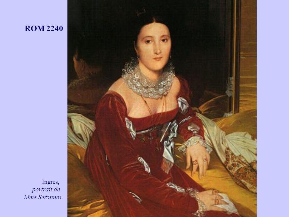 ROM 2240 Histoire de la littérature française (XIX e – XX e siècles) Ingres, portrait de Mme Seronnes