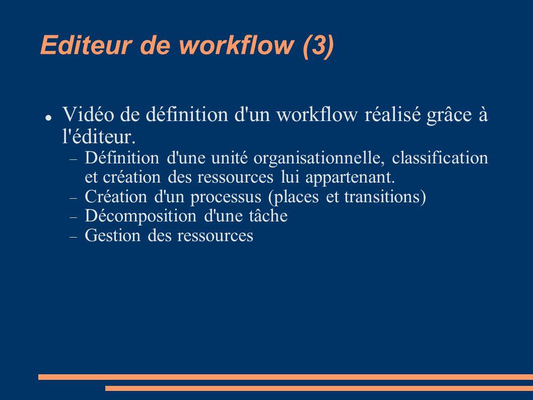 Vidéo de définition d'un workflow réalisé grâce à l'éditeur. Définition d'une unité organisationnelle, classification et création des ressources lui a