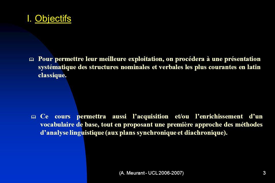 (A. Meurant - UCL 2006-2007)3 Pour permettre leur meilleure exploitation, on procédera à une présentation systématique des structures nominales et ver