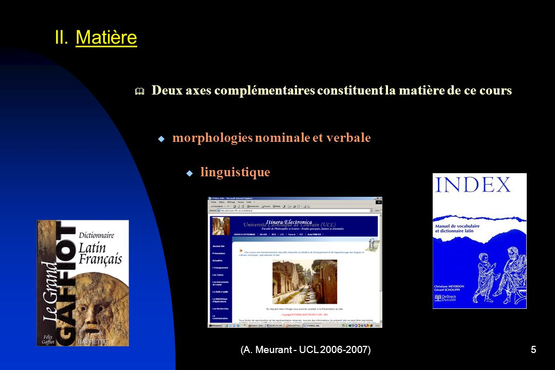 (A. Meurant - UCL 2006-2007)5 II.