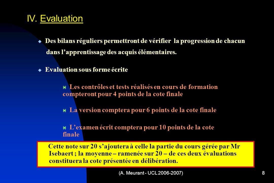 (A. Meurant - UCL 2006-2007)8 IV.