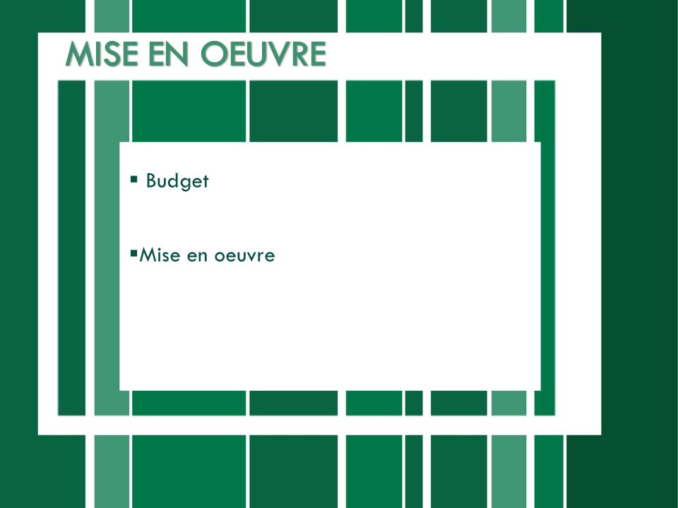 Budget Mise en oeuvre