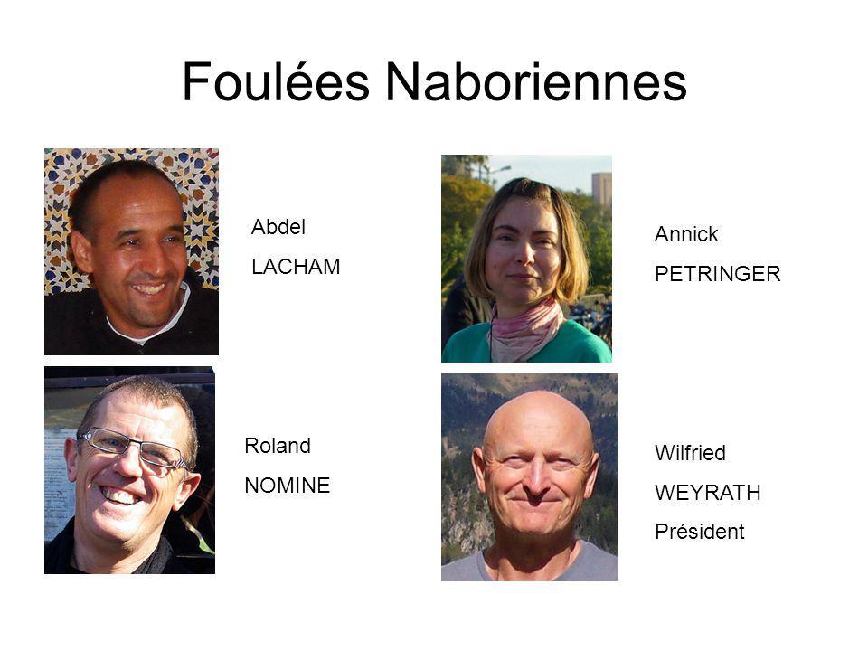 Foulées Naboriennes Abdel LACHAM Annick PETRINGER Roland NOMINE Wilfried WEYRATH Président