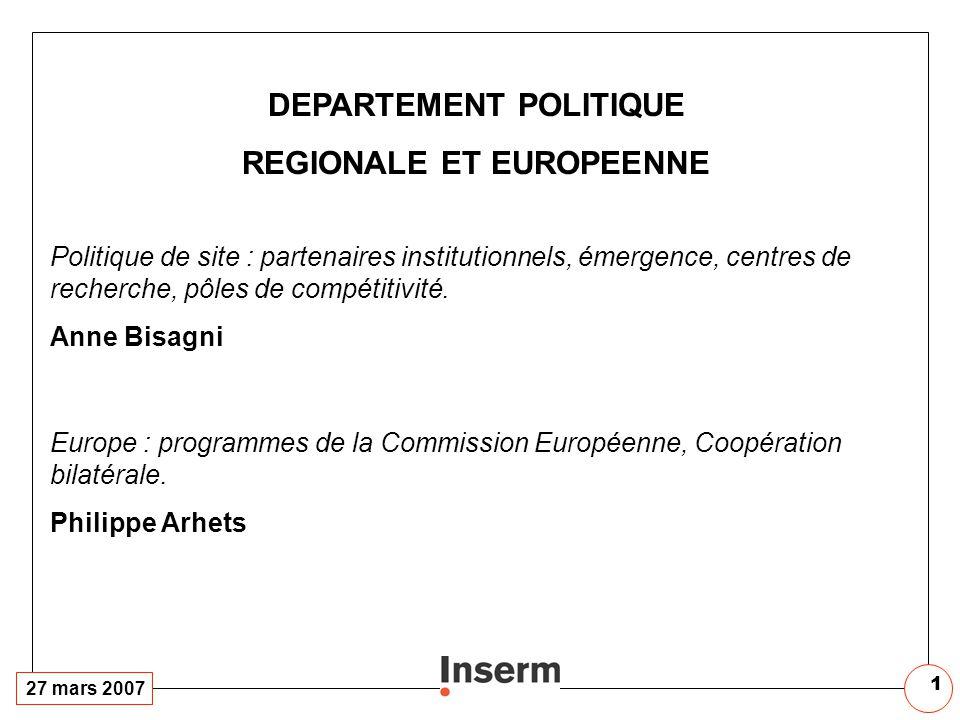 1 DEPARTEMENT POLITIQUE REGIONALE ET EUROPEENNE Politique de site : partenaires institutionnels, émergence, centres de recherche, pôles de compétitivi