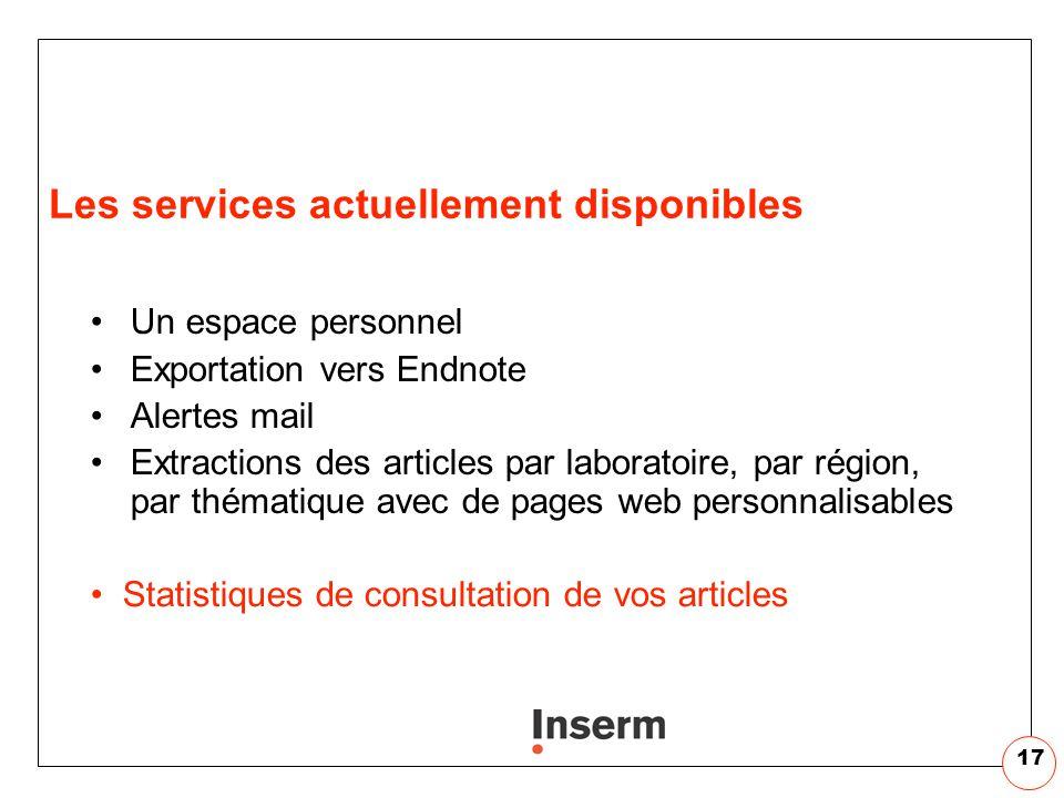 17 Les services actuellement disponibles Un espace personnel Exportation vers Endnote Alertes mail Extractions des articles par laboratoire, par régio