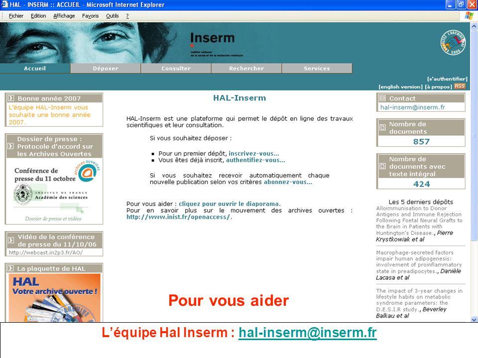 19 Léquipe Hal Inserm : hal-inserm@inserm.frhal-inserm@inserm.fr Pour vous aider