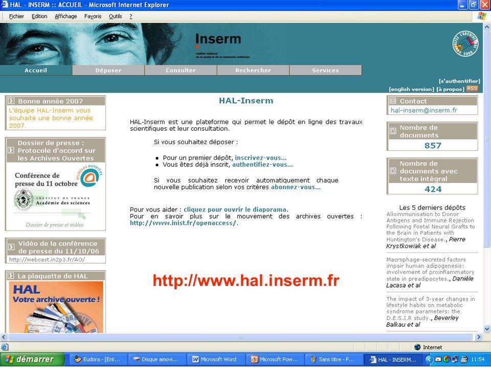 6 HAL-Inserm http://www.hal.inserm.fr Archive ouverte institutionnelle un réservoir où sont déposées des données issues de la recherche et de lenseignement –Tout dépôt est daté, signé, identifié par url unique et stable « faisant date » dont laccès se veut ouvert cest-à-dire sans barrière.