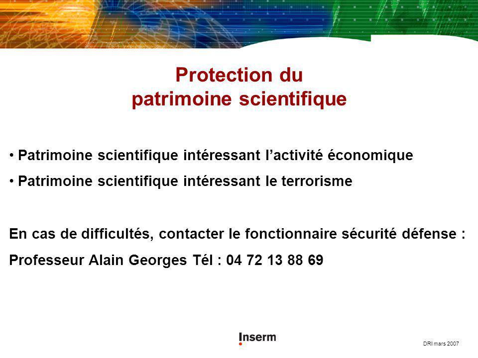 DRI mars 2007 Protection du patrimoine scientifique Patrimoine scientifique intéressant lactivité économique Patrimoine scientifique intéressant le te