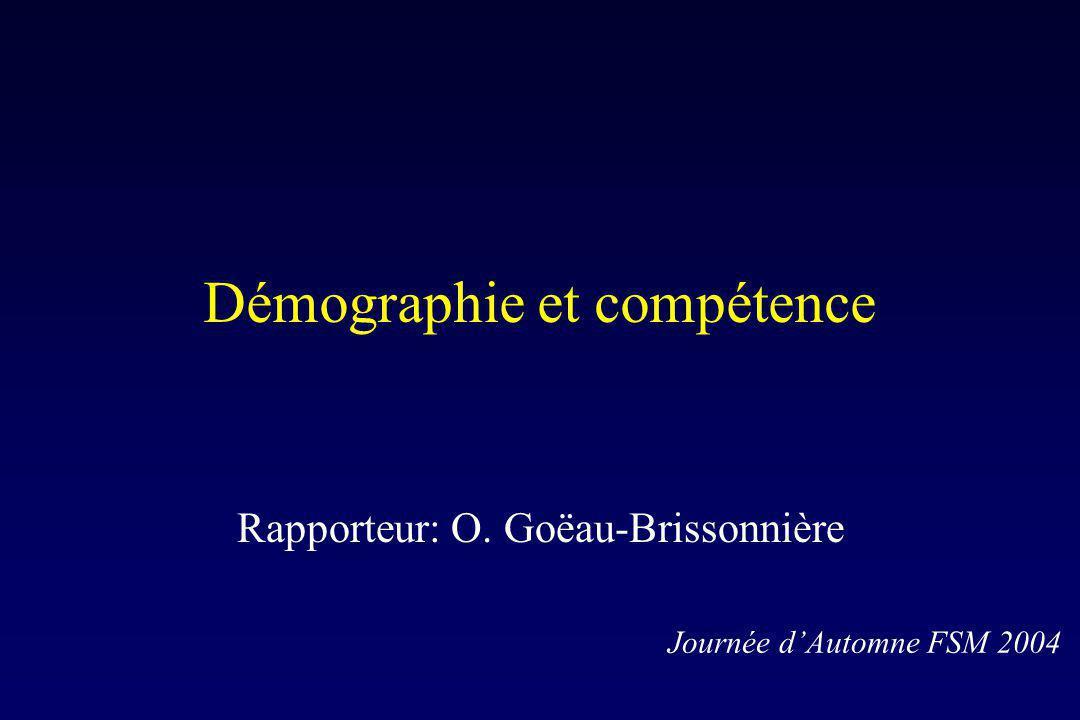 Démographie et compétence Rapporteur: O. Goëau-Brissonnière Journée dAutomne FSM 2004