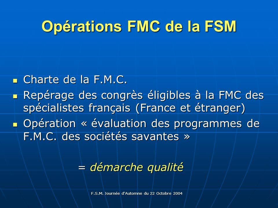 F.S.M. Journée d Automne du 22 Octobre 2004 Opérations FMC de la FSM Charte de la F.M.C.