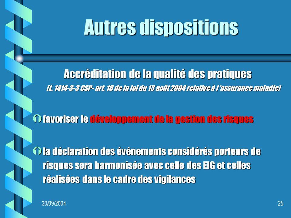 30/09/200425 Autres dispositions Accréditation de la qualité des pratiques (L.