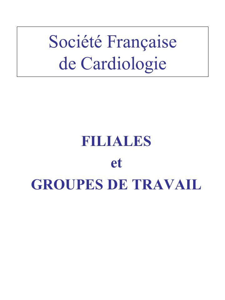 Société Française de Cardiologie FILIALES et GROUPES DE TRAVAIL