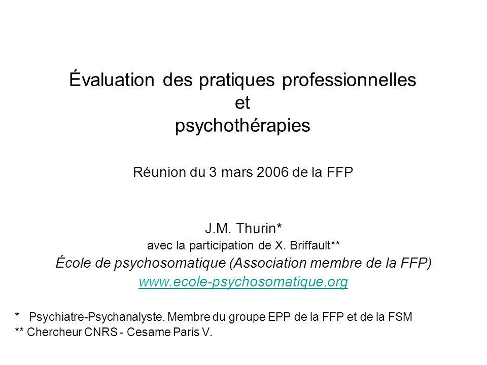 Évaluation des pratiques professionnelles et psychothérapies Réunion du 3 mars 2006 de la FFP J.M.