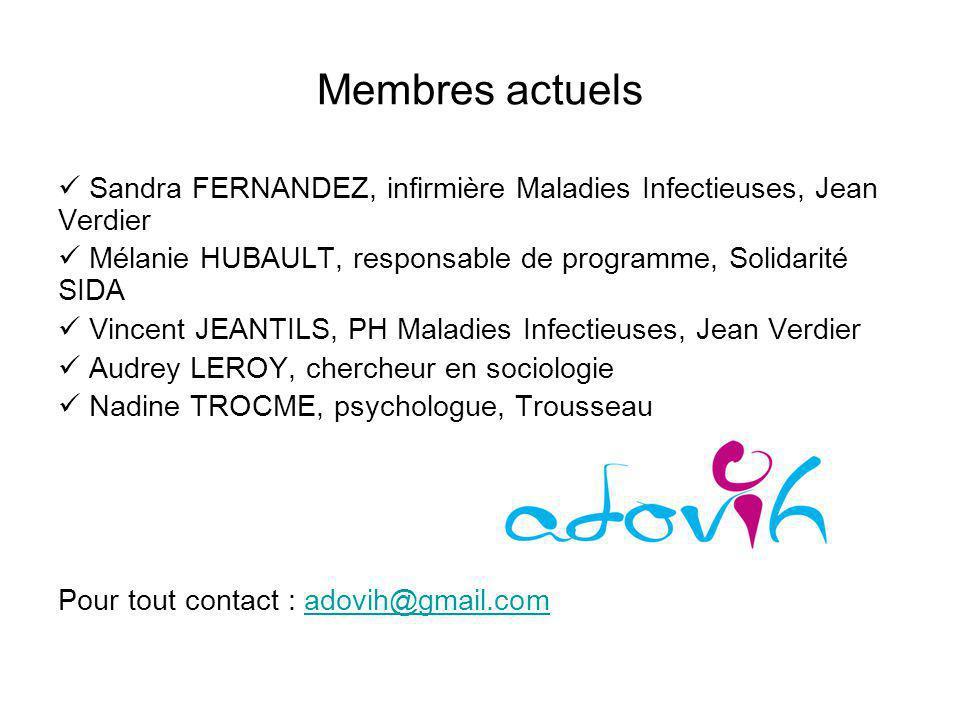 Membres actuels Sandra FERNANDEZ, infirmière Maladies Infectieuses, Jean Verdier Mélanie HUBAULT, responsable de programme, Solidarité SIDA Vincent JE