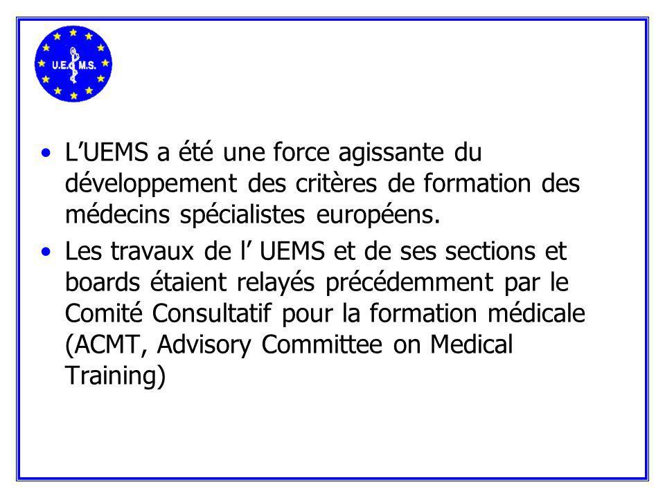 LUEMS a été une force agissante du développement des critères de formation des médecins spécialistes européens.