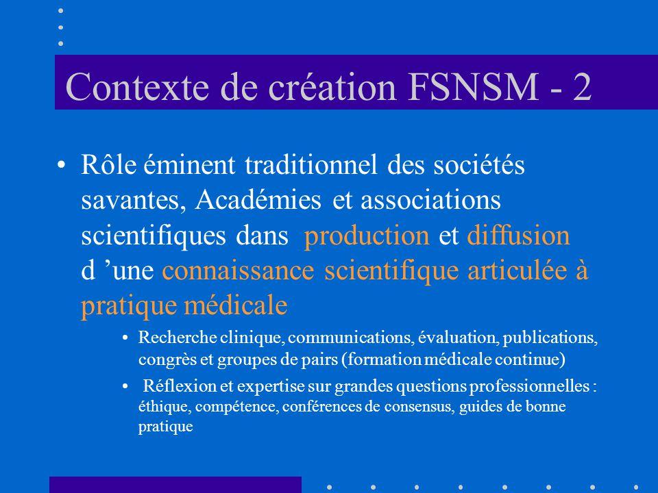 Contexte de création FSNSM - 2 Rôle éminent traditionnel des sociétés savantes, Académies et associations scientifiques dans production et diffusion d
