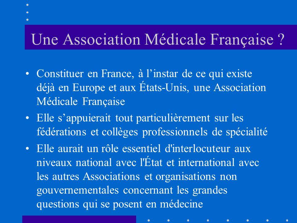 Une Association Médicale Française ? Constituer en France, à linstar de ce qui existe déjà en Europe et aux États-Unis, une Association Médicale Franç