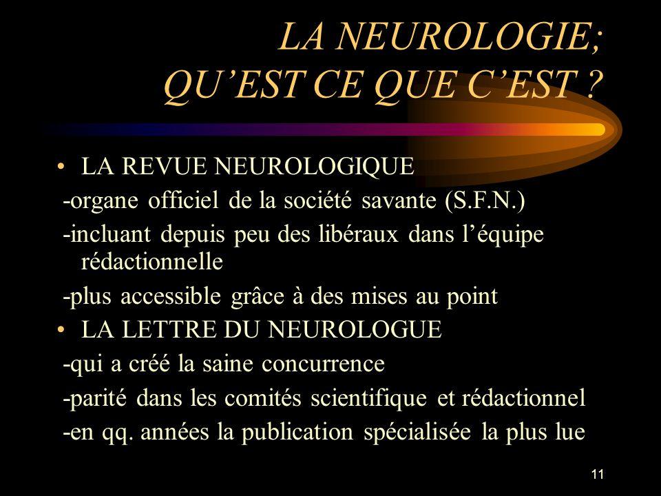11 LA NEUROLOGIE; QUEST CE QUE CEST .
