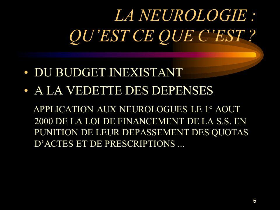 5 LA NEUROLOGIE : QUEST CE QUE CEST .