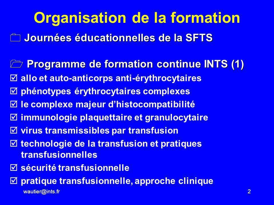 wautier@ints.fr2 Organisation de la formation Journées éducationnelles de la SFTS Journées éducationnelles de la SFTS Programme de formation continue