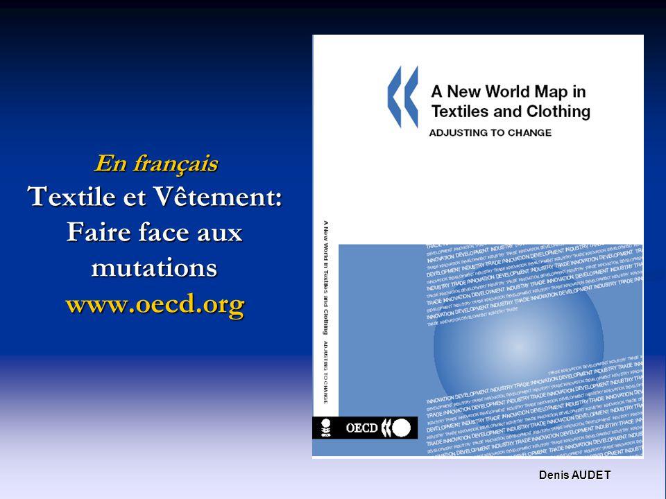Denis AUDET En français Textile et Vêtement: Faire face aux mutations www.oecd.org