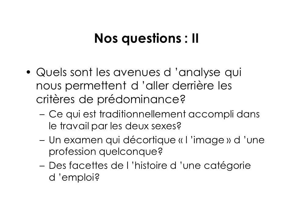 Nos questions : II Quels sont les avenues d analyse qui nous permettent d aller derrière les critères de prédominance.