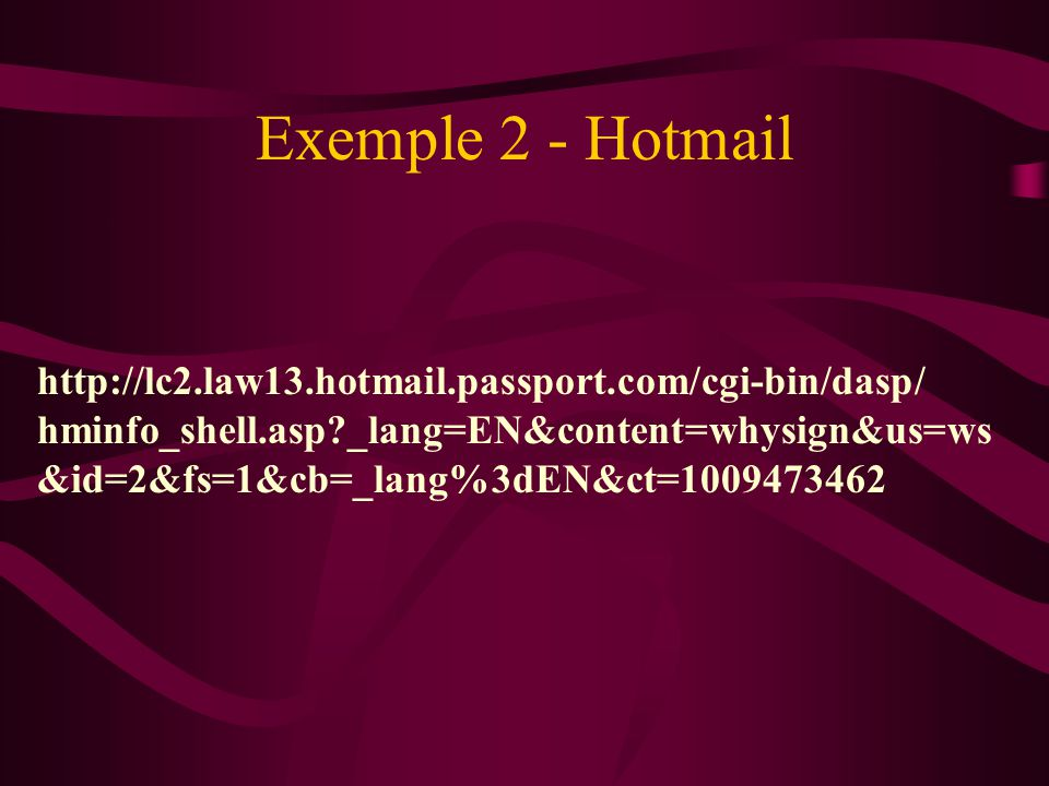 http://lc2.law13.hotmail.passport.com/cgi-bin/dasp/ hminfo_shell.asp?_lang=EN&content=whysign&us=ws &id=2&fs=1&cb=_lang%3dEN&ct=1009473462