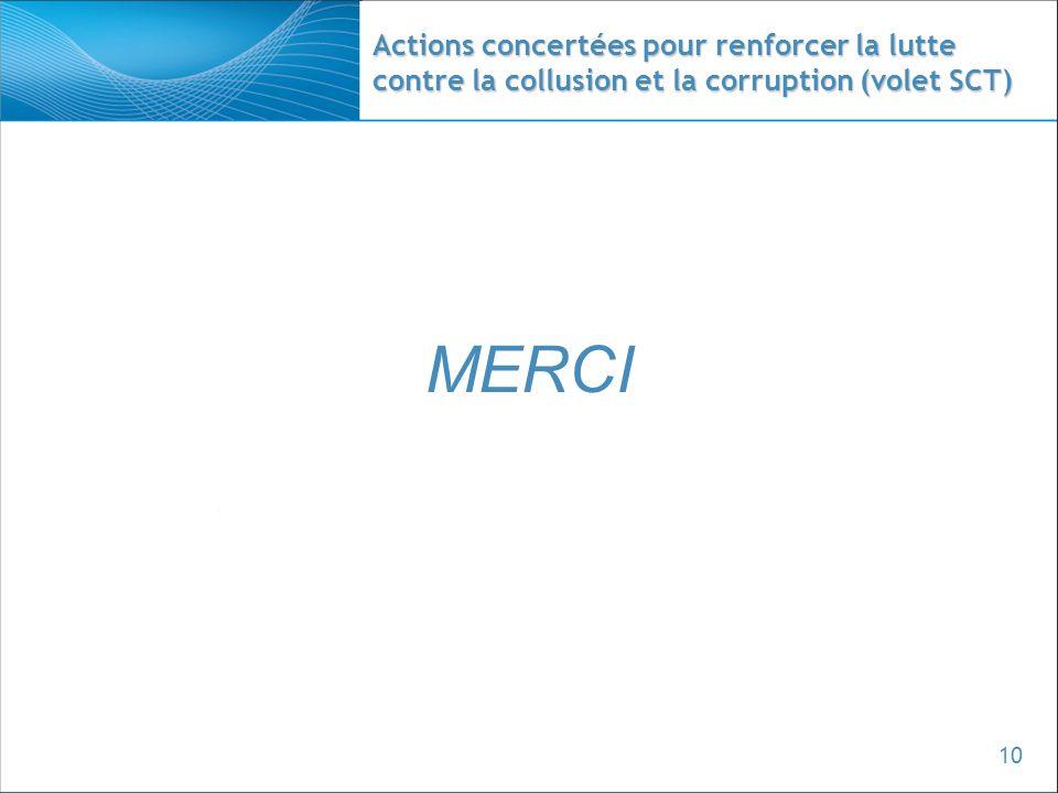 10 Actions concertées pour renforcer la lutte contre la collusion et la corruption (volet SCT) MERCI