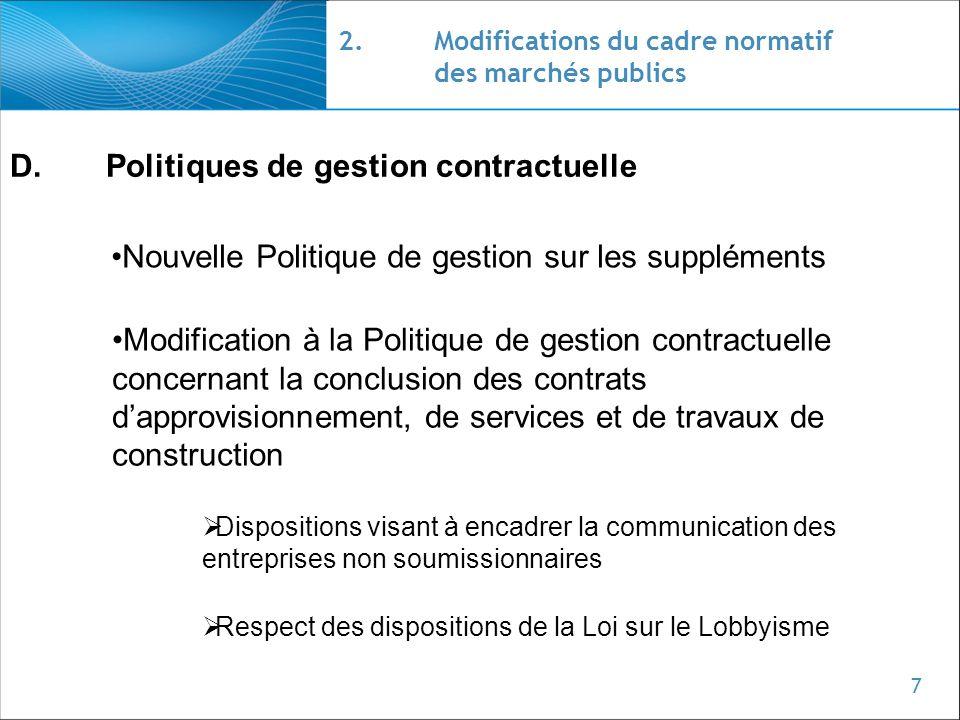 7 2.Modifications du cadre normatif des marchés publics D.Politiques de gestion contractuelle Nouvelle Politique de gestion sur les suppléments Modifi
