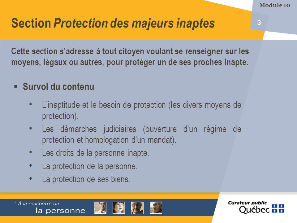 3 Section Protection des majeurs inaptes Survol du contenu Linaptitude et le besoin de protection (les divers moyens de protection).