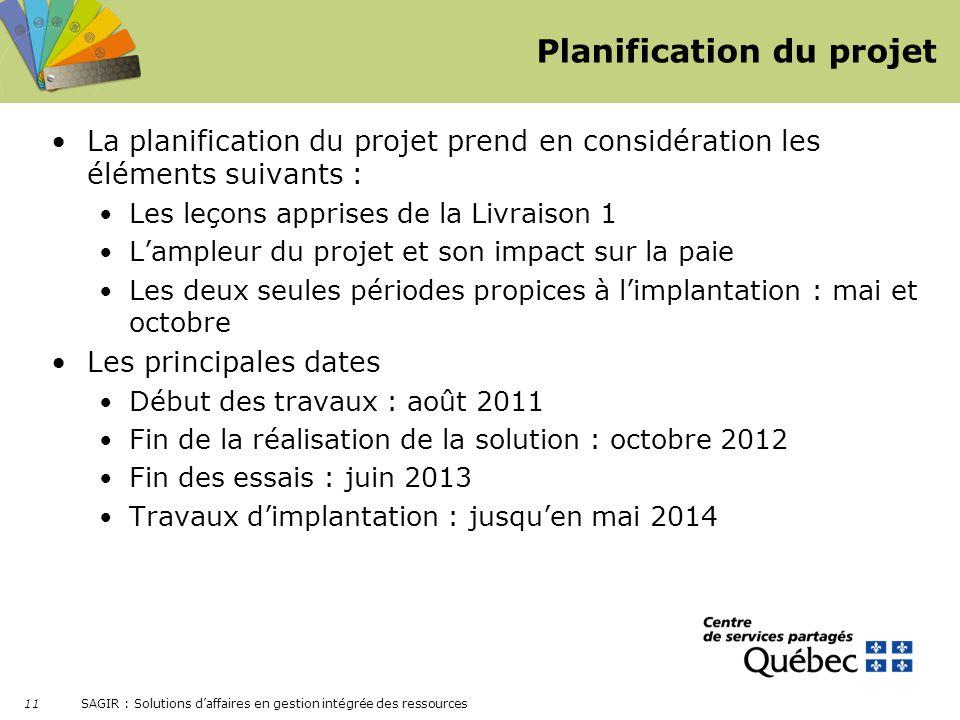 SAGIR : Solutions daffaires en gestion intégrée des ressources 11 Planification du projet La planification du projet prend en considération les élémen