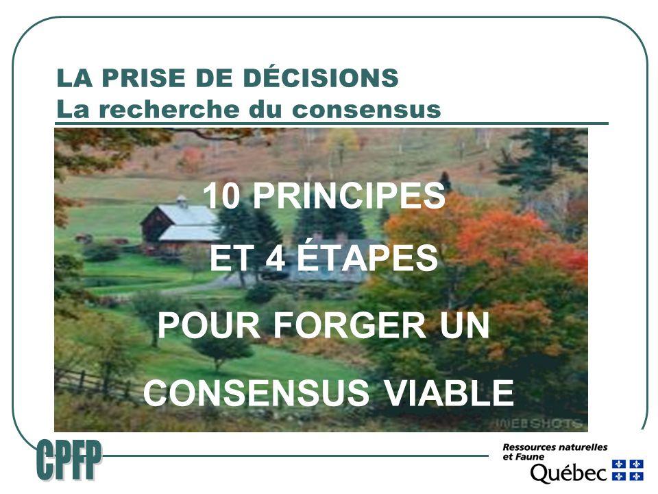 LA PRISE DE DÉCISIONS La recherche du consensus 10 PRINCIPES ET 4 ÉTAPES POUR FORGER UN CONSENSUS VIABLE