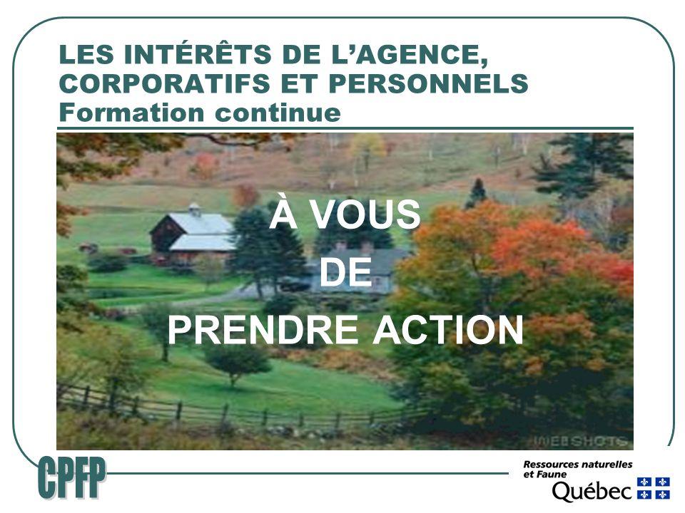 LES INTÉRÊTS DE LAGENCE, CORPORATIFS ET PERSONNELS Formation continue À VOUS DE PRENDRE ACTION