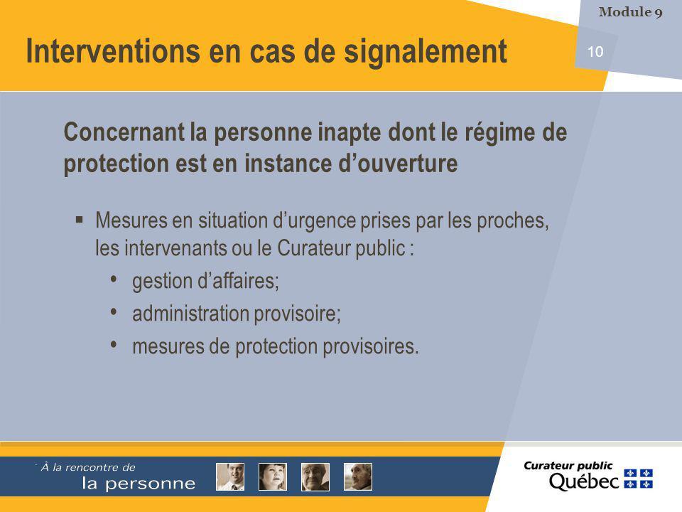 10 Mesures en situation durgence prises par les proches, les intervenants ou le Curateur public : gestion daffaires; administration provisoire; mesures de protection provisoires.