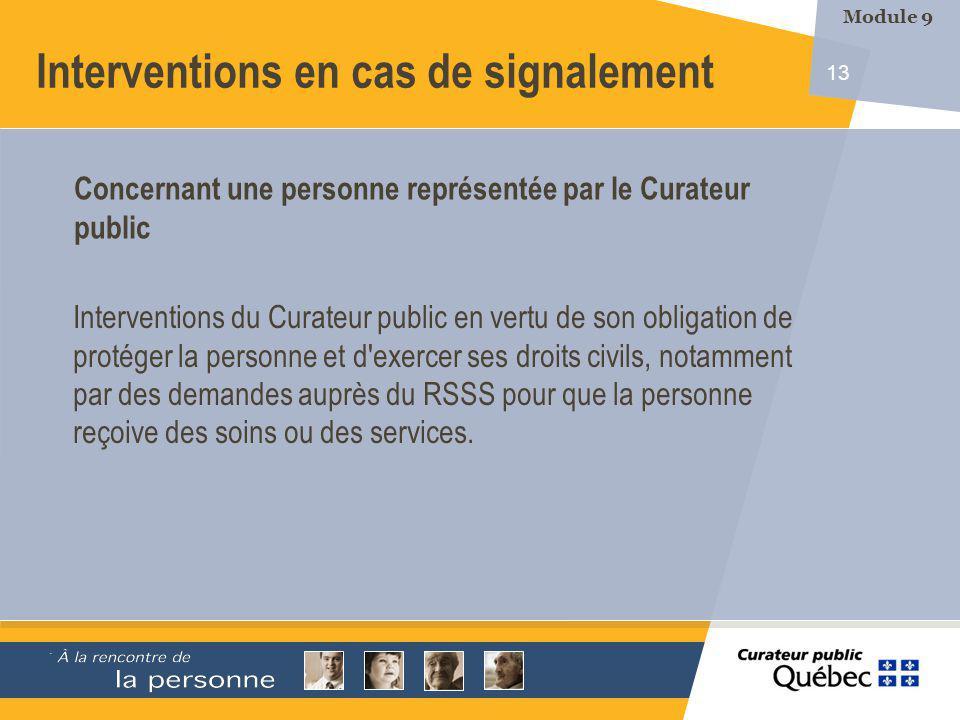 13 Interventions du Curateur public en vertu de son obligation de protéger la personne et d exercer ses droits civils, notamment par des demandes auprès du RSSS pour que la personne reçoive des soins ou des services.