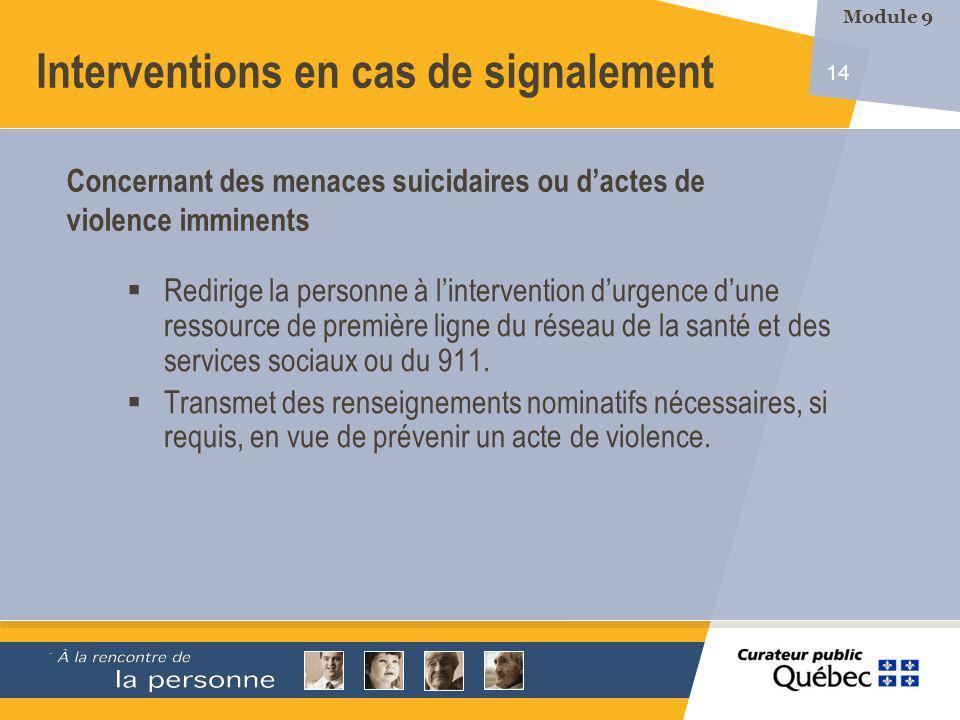 14 Redirige la personne à lintervention durgence dune ressource de première ligne du réseau de la santé et des services sociaux ou du 911.