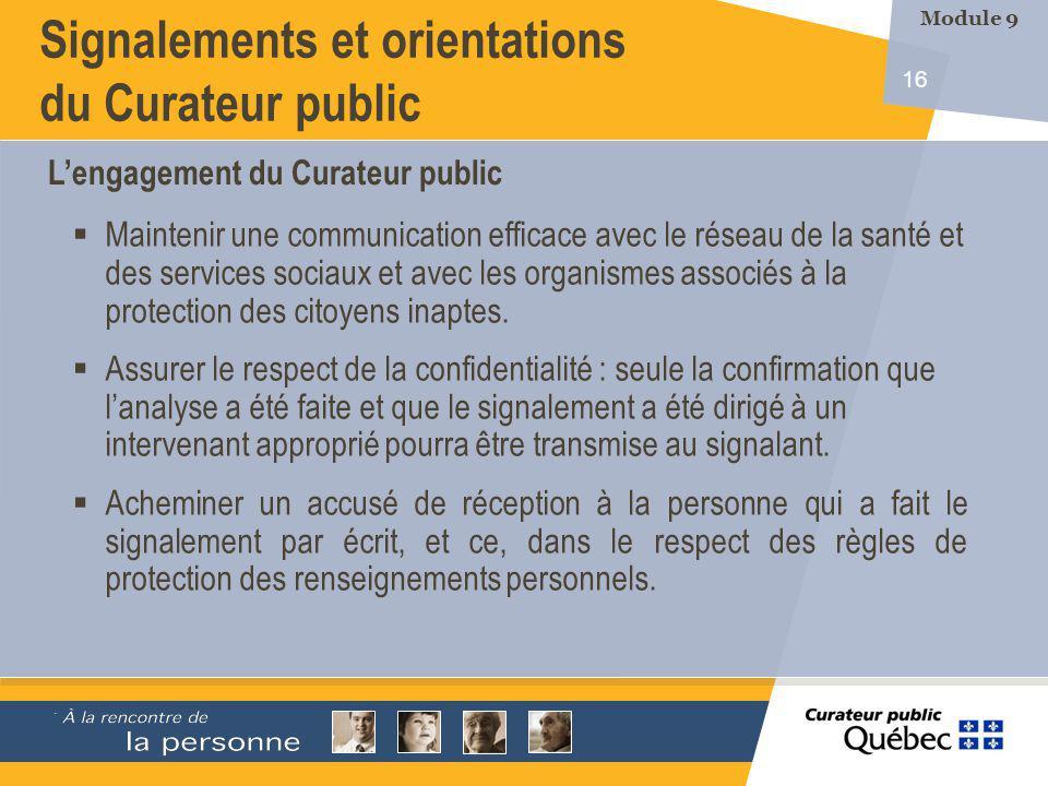 16 Maintenir une communication efficace avec le réseau de la santé et des services sociaux et avec les organismes associés à la protection des citoyens inaptes.