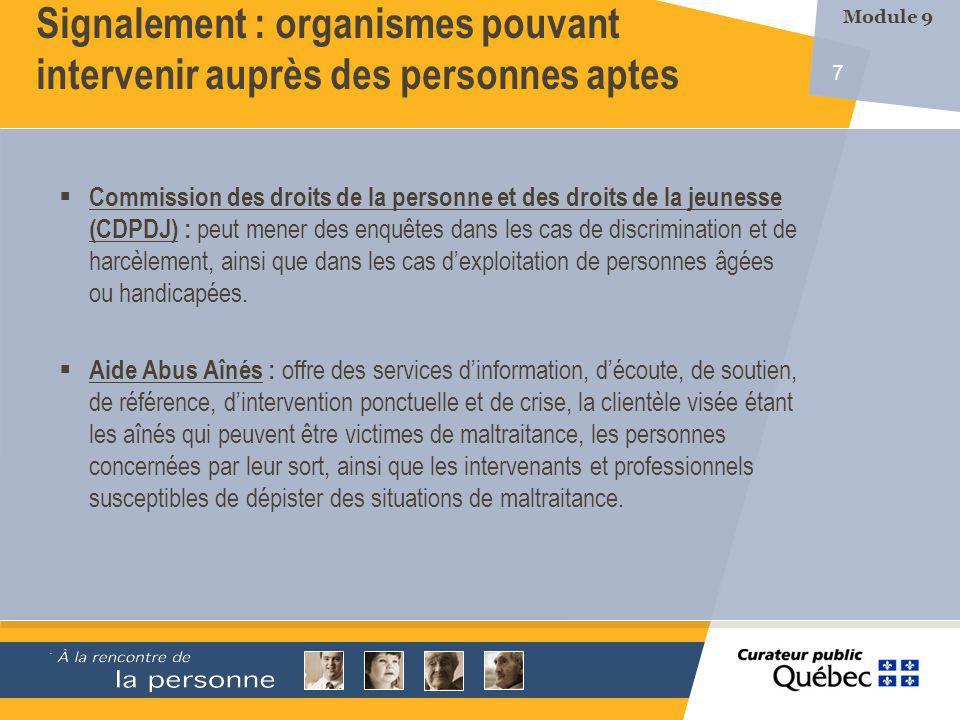 7 Commission des droits de la personne et des droits de la jeunesse (CDPDJ) : peut mener des enquêtes dans les cas de discrimination et de harcèlement, ainsi que dans les cas dexploitation de personnes âgées ou handicapées.