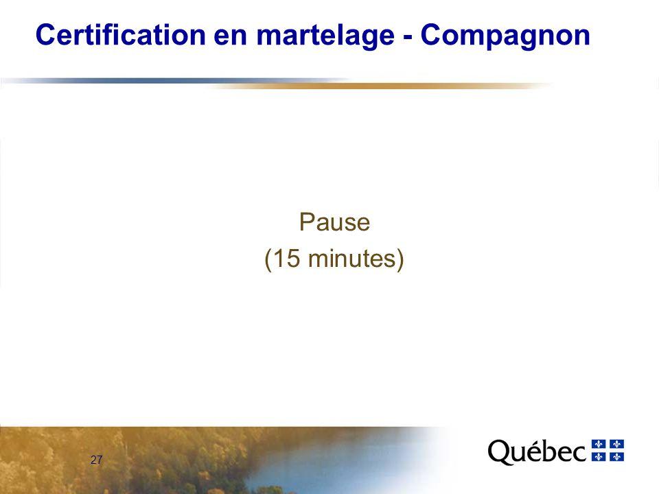 27 Certification en martelage - Compagnon Pause (15 minutes)