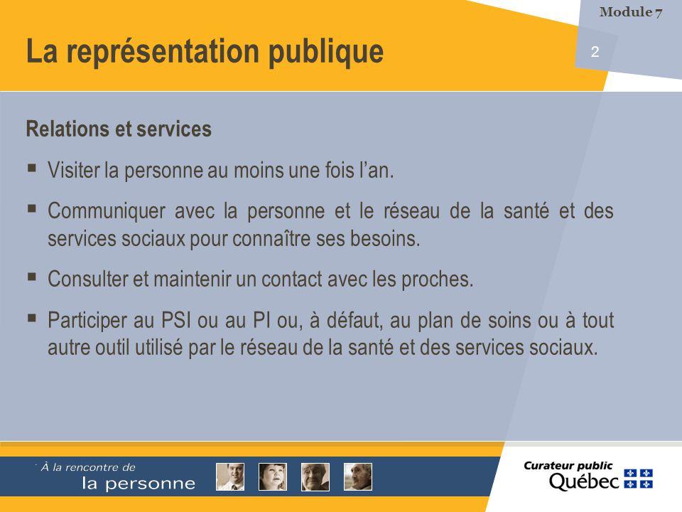 2 La représentation publique Relations et services Visiter la personne au moins une fois lan. Communiquer avec la personne et le réseau de la santé et